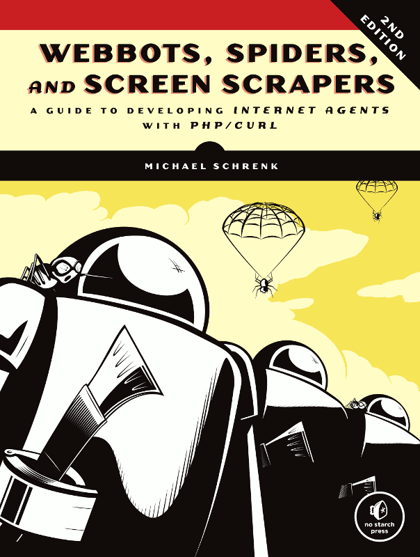 Webbots, Spiders and Screen Scrapers - Written by Michael Schrenk